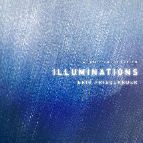 Play & Download Illuminations by Erik Friedlander | Napster