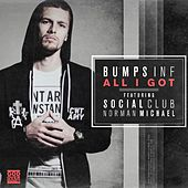 Play & Download All I Got (feat. Social Club & Norman Michael) by Bumps Inf | Napster