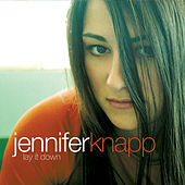 Play & Download Lay It Down by Jennifer Knapp | Napster