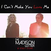 I Can't Make You Love Me (feat. Stacy Stone) by The Madison Letter