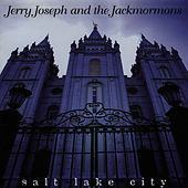 Salt Lake City by Jerry Joseph