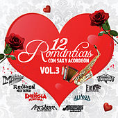 Play & Download 12 Romanticas Con Sax y Acordeon, Vol. 3 by Various Artists | Napster
