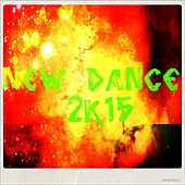 Play & Download New Dance 2k15 (50 Essential Top Hits EDM for Your Party) by Various Artists | Napster