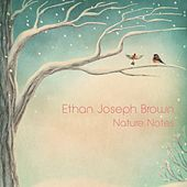 Play & Download Nature Notes by Ethan Joseph Brown | Napster