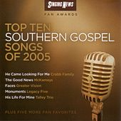 Play & Download Singing News Fan Awards Top Ten Southern Gospel Songs of 2005 by Various Artists | Napster
