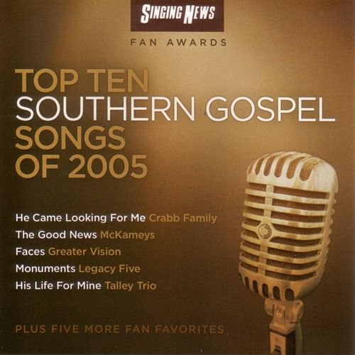 Singing News Fan Awards Top Ten Southern Gospel Songs of 2005 by Various Artists