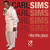 Play & Download I Like This Place by Carl Sims | Napster