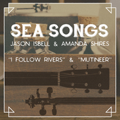 Sea Songs by Jason Isbell