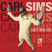 Play & Download Can't Stop Me by Carl Sims | Napster