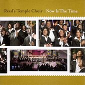 Now Is The Time by Reed's Temple Choir