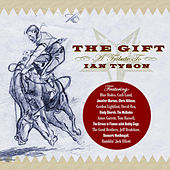 The Gift: A Tribute To Ian Tyson by Various Artists