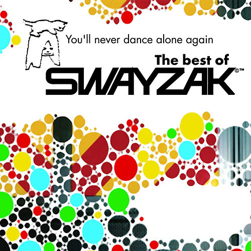 Play & Download You'll never dance alone again - The Best of Swayzak by Swayzak | Napster