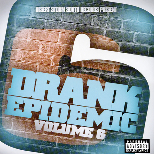 Play & Download Drank Epidemic Volume 6 by Various Artists | Napster