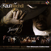 Kaun Nachdi by Jazzy B