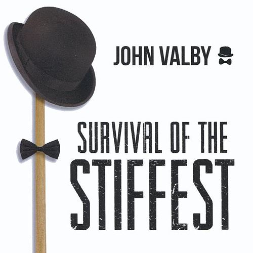 Play & Download Survival of the Stiffest by John Valby | Napster