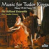 Play & Download Music For Tudor Kings: Henry Vii & Viii by The Hilliard Ensemble | Napster