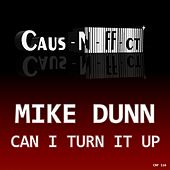 Play & Download Can I Turn It Up by Mike Dunn | Napster