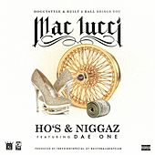 Play & Download Ho's & Niggaz (feat. Dae One) - Single by Mac Lucci | Napster