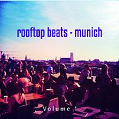 Rooftop Beats - Munich, Vol. 1 (Best Minimal Electronic Tunes from Trendy Rooftops) by Various Artists