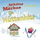 Play & Download Spitzbua Markus präsentiert die Hüttenhits by Various Artists | Napster