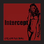 Play & Download Evil Was Her Name by Intercept | Napster