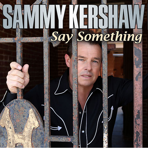Play & Download Say Something by Sammy Kershaw | Napster