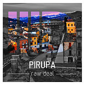 Play & Download Raw Deal by Pirupa | Napster
