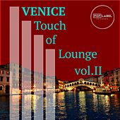 Play & Download Venice Touch of Lounge, Vol. 2 - EP by Various Artists | Napster