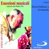Play & Download Collana musica sinfonica e strumentale: Emozioni musicali ispirate a Padre Pio by Stelvio Cipriani | Napster