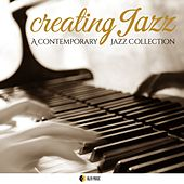 Play & Download Creating Jazz (A Contemporary Jazz Collection) by Various Artists | Napster
