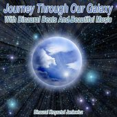 Play & Download Journey Through Our Galaxy With Binaural Beats and Beautiful Music by Binaural Krzysztof Janiewicz | Napster