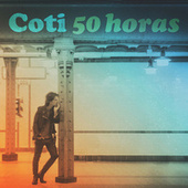 Play & Download 50 Horas by Coti | Napster