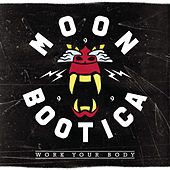 Play & Download Work Your Body by Moonbootica | Napster