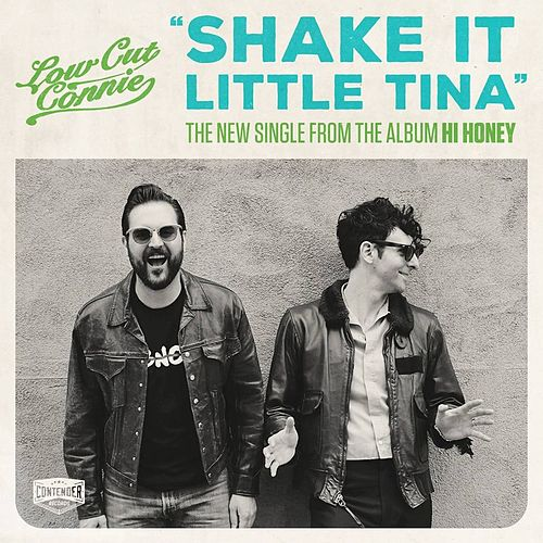 Play & Download Shake It Little Tina - Single by Low Cut Connie | Napster