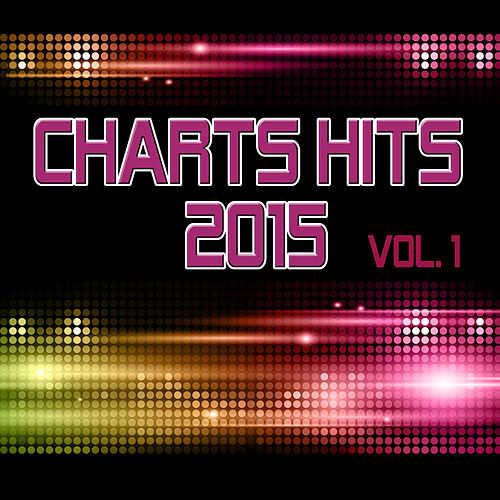 Charts Hits 2015 - Vol. 1 (incl. Dangerous, Diamonds, She Moves and many more!) [Tribute Versions] von Charts Hits