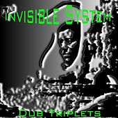 Play & Download Dub Triplets by Invisible System | Napster