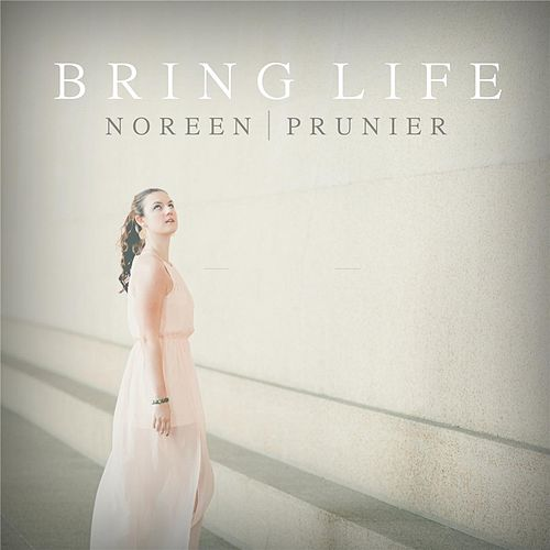 Play & Download Bring Life by Noreen Prunier | Napster