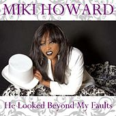 Play & Download He Looked Beyond My Faults by Miki Howard | Napster