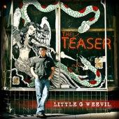 The Teaser von Little G Weevil