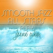 Smooth Jazz All Stars Play Jhené Aiko by Smooth Jazz Allstars