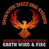Smooth Jazz All Stars Perform the Greatest Hits of Earth Wind and Fire by Smooth Jazz Allstars