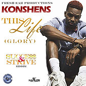 Play & Download This Life (Glory) [Success and Strive Riddim] - Single by Konshens | Napster