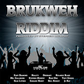 Play & Download Brukweh Riddim by Various Artists | Napster