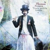 Trois Petits Tours by Thomas Fersen