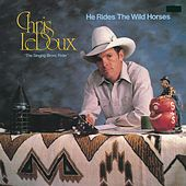 He Rides the Wild Horses by Chris LeDoux