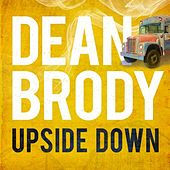 Play & Download Upside Down by Dean Brody | Napster