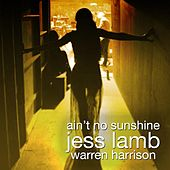 Play & Download Ain't No Sunshine by Jess Lamb | Napster