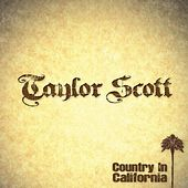 Play & Download Country in California by Taylor Scott | Napster