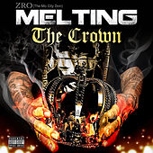 Play & Download Melting the Crown by Z-Ro | Napster