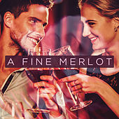 Play & Download A Fine Merlot - Sensual Smooth Jazz by Various Artists | Napster